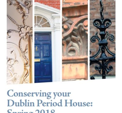 Conserving your Dublin Period House Talks, Spring 2018.